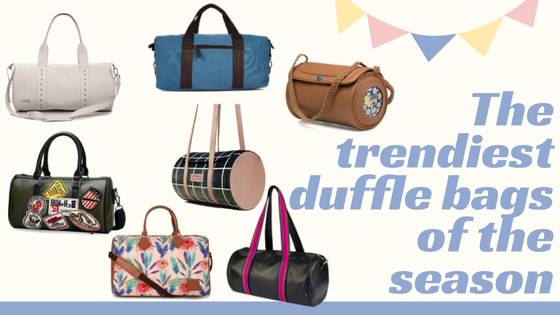 Trendiest duffle bags